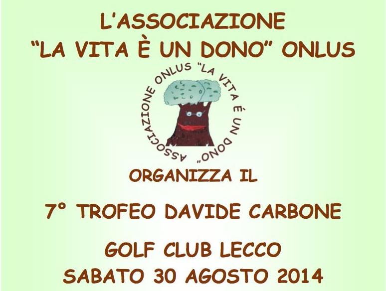 7° Trofeo Davide Carbone di Golf Sabato 30 Agosto Golf Club Lecco